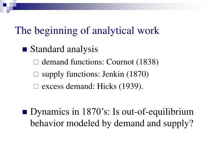 The beginning of analytical work