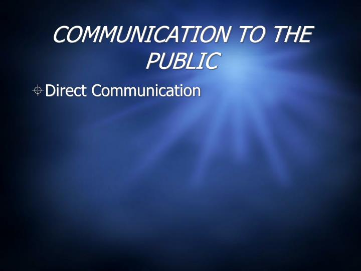 COMMUNICATION TO THE PUBLIC