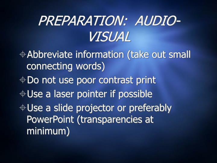 PREPARATION:  AUDIO-VISUAL