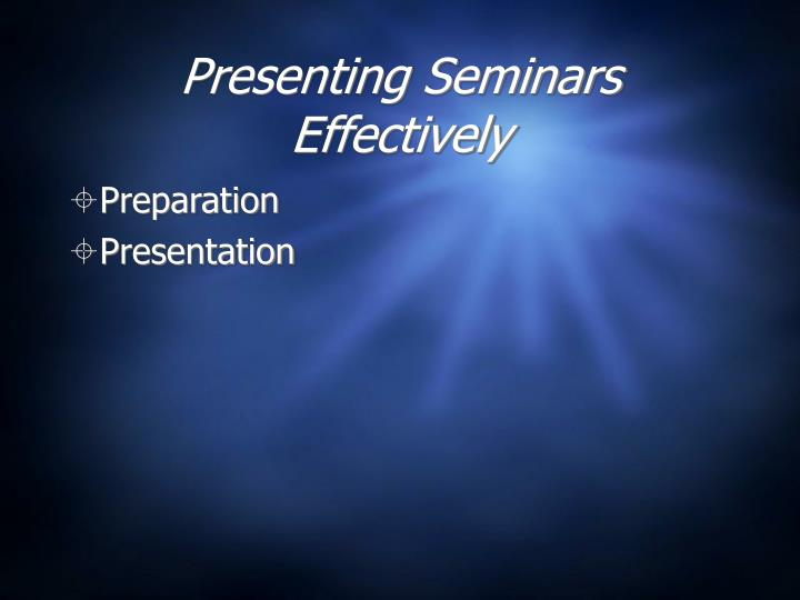 Presenting seminars effectively