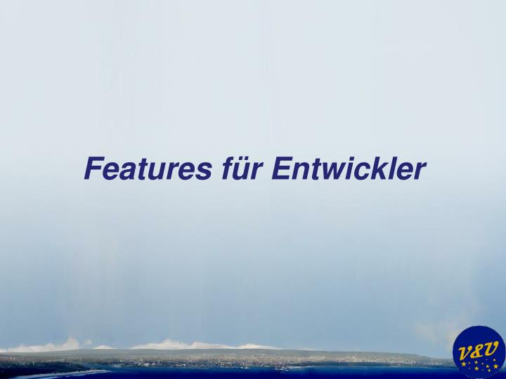 Features f r entwickler