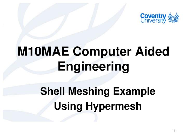 Ppt M10mae Computer Aided Engineering Powerpoint Presentation Free Download Id 4167125