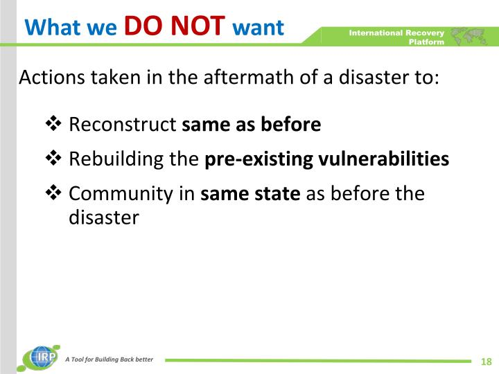 Actions taken in the aftermath of a disaster to: