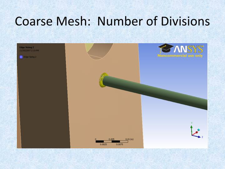 Coarse Mesh:  Number of Divisions