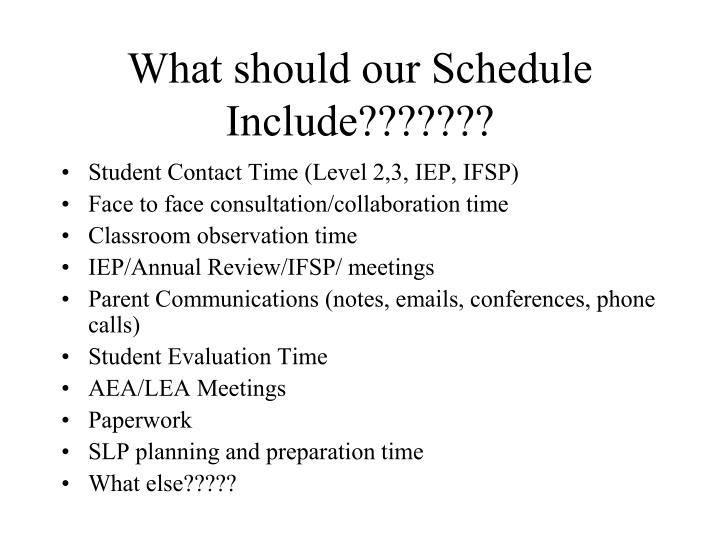 What should our Schedule Include???????