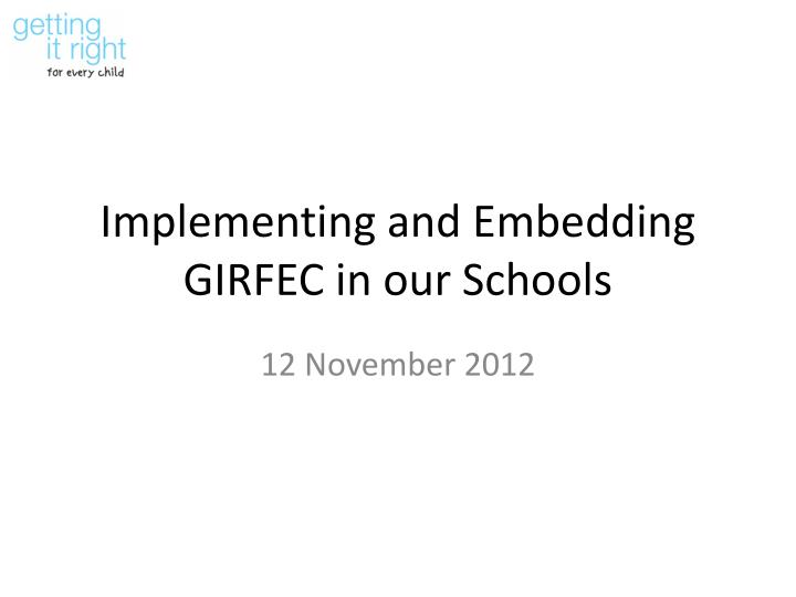 implementing and embedding girfec in our schools n.