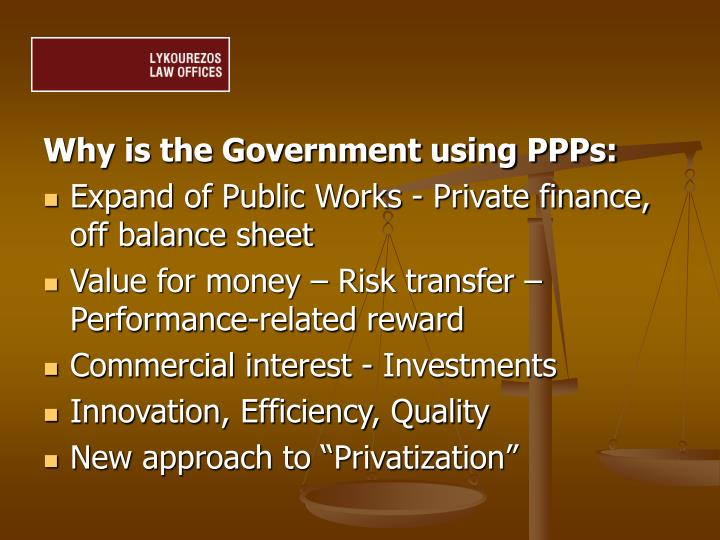 Why is the Government using PPPs: