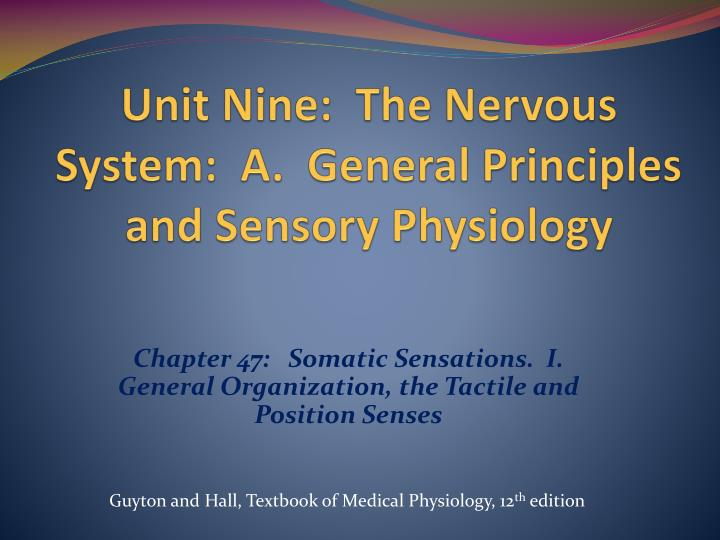 Unit nine the nervous system a general principles and sensory physiology
