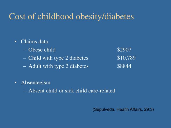 Cost of childhood obesity/diabetes