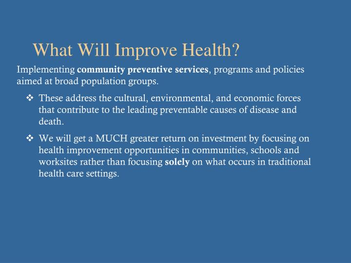 What Will Improve Health?