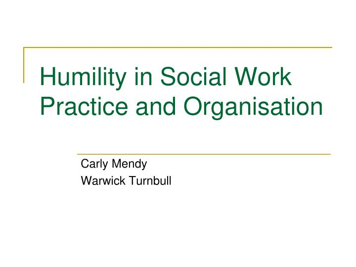 humility in social work practice and organisation n.