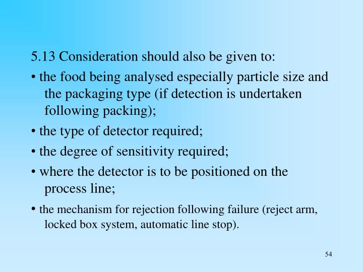 5.13 Consideration should also be given to: