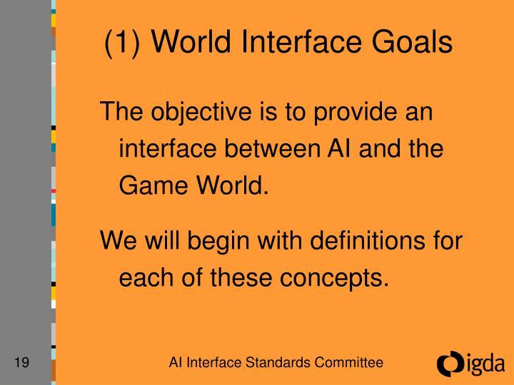 (1) World Interface Goals