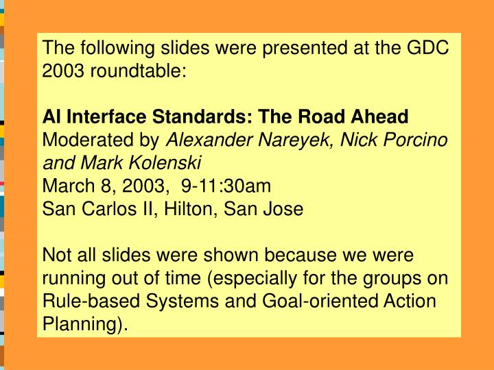 The following slides were presented at the GDC 2003 roundtable:
