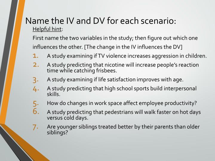 Name the IV and DV for each scenario: