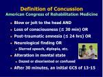 definition of concussion american congress of rehabilitation medicine