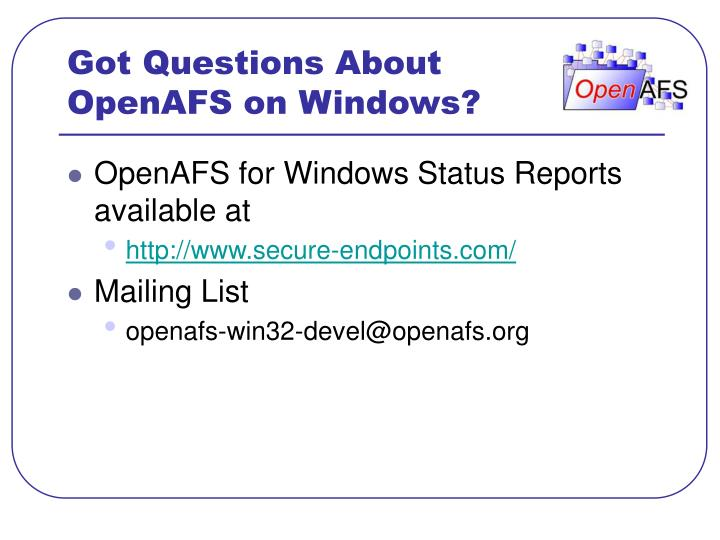 Got Questions About OpenAFS on Windows?