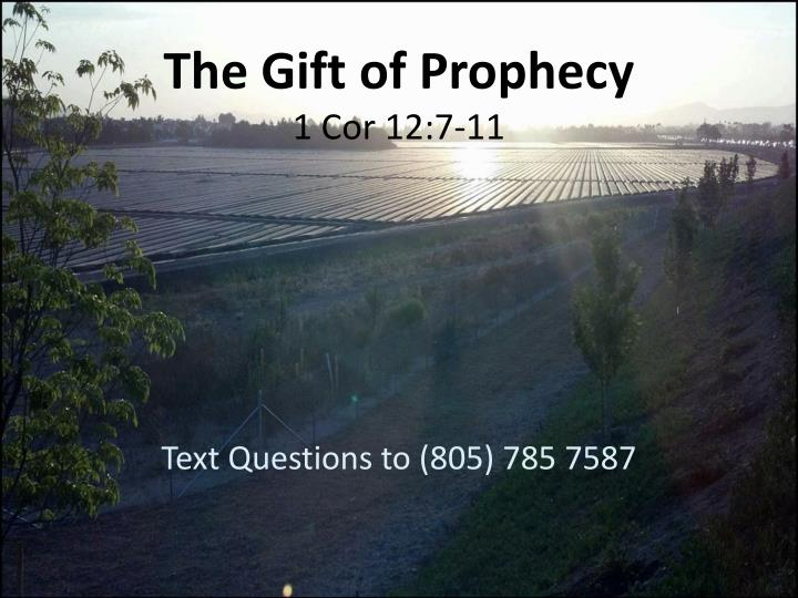 PPT - The Gift of Prophecy 1 Cor 12:7-11 PowerPoint