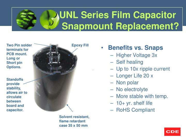 Unl series film capacitor snapmount replacement
