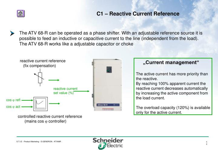 The ATV 68-R can be operated as a phase shifter. With an adjustable reference source it is possible to feed an inductive or capacitive current to the line (independent from the load).  The ATV 68-R works like a adjustable capacitor or choke