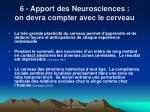 6 apport des neurosciences on devra compter avec le cerveau