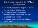 conclusion apports de l em au travail social