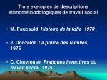 trois exemples de descriptions ethnom thodologiques de travail social