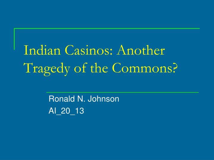 indian casinos another tragedy of the commons n.