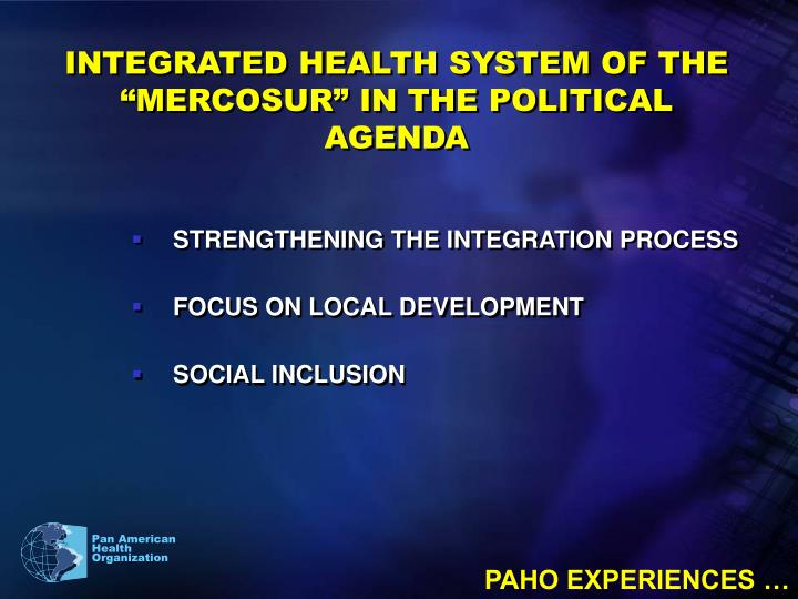 """INTEGRATED HEALTH SYSTEM OF THE """"MERCOSUR"""" IN THE POLITICAL AGENDA"""
