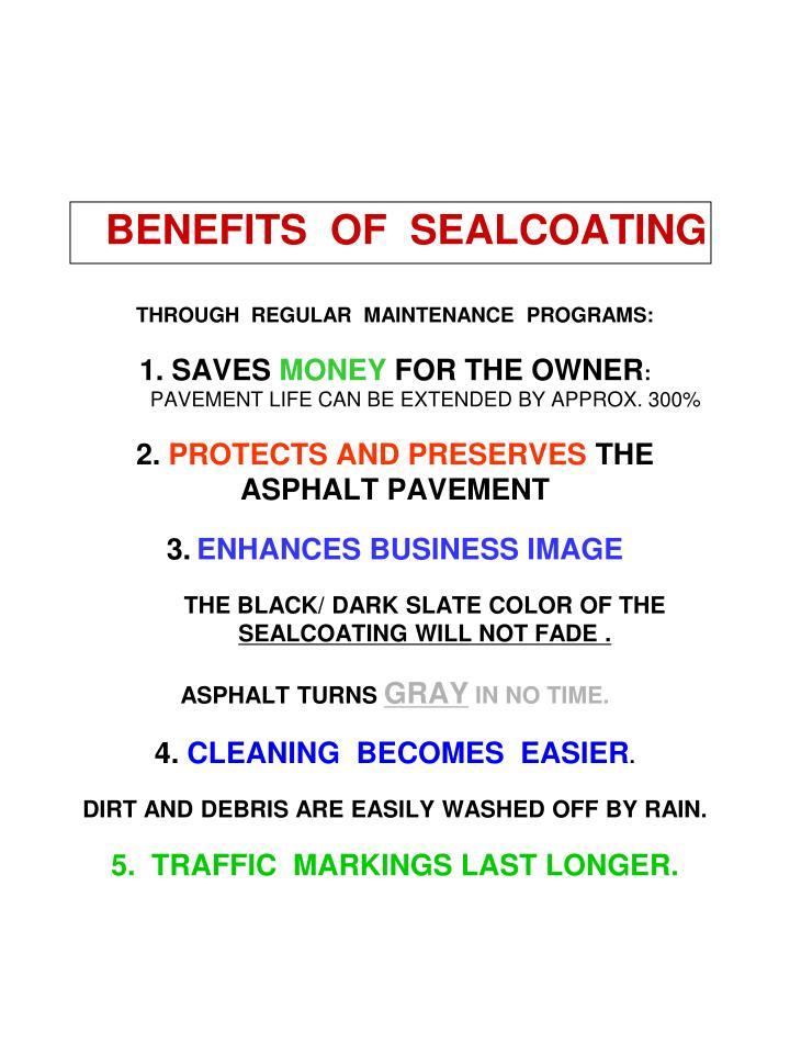 BENEFITS  OF  SEALCOATING