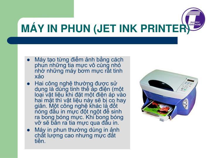 MÁY IN PHUN (JET INK PRINTER)