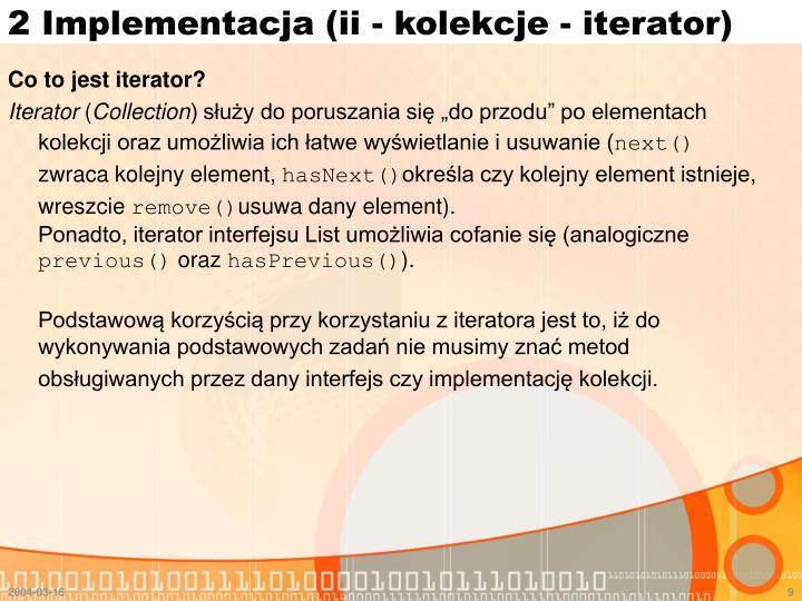 2 Implementacja (ii - kolekcje - iterator)