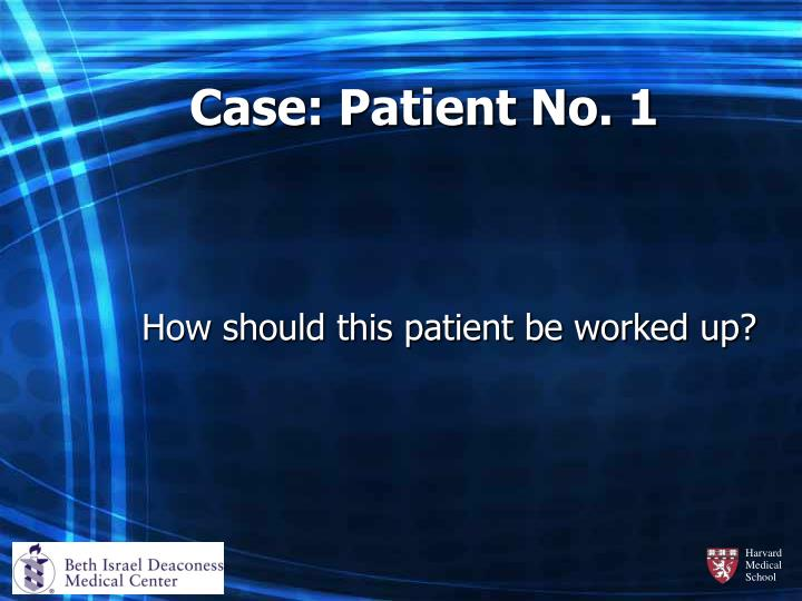 Case: Patient No. 1
