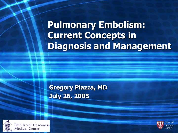 Pulmonary embolism current concepts in diagnosis and management