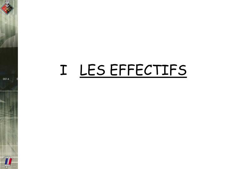 I les effectifs