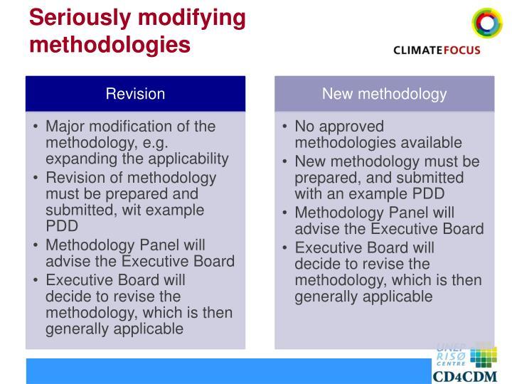 Seriously modifying methodologies