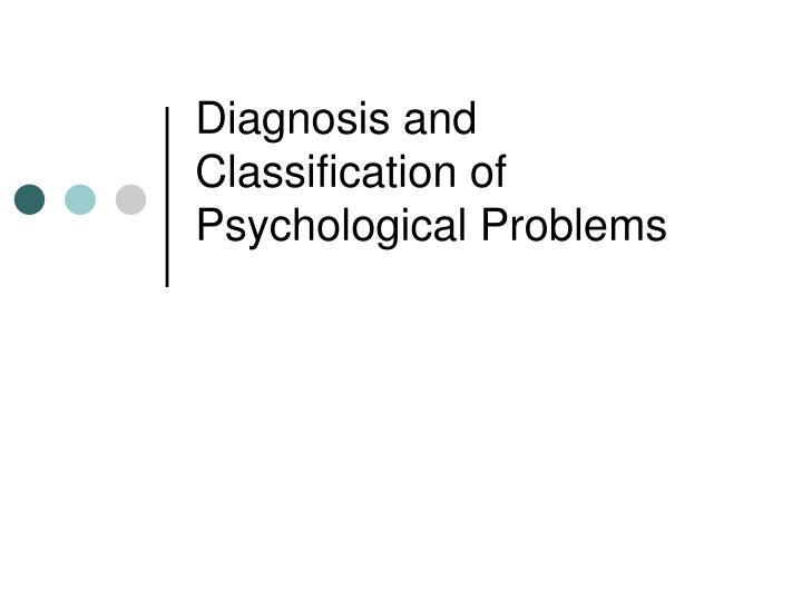 diagnosis and classification of psychological problems n.