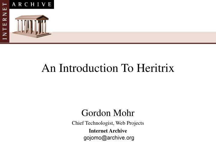 an introduction to heritrix n.