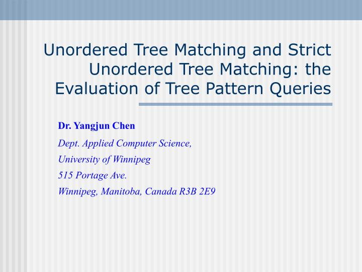 Unordered tree matching and strict unordered tree matching the evaluation of tree pattern queries