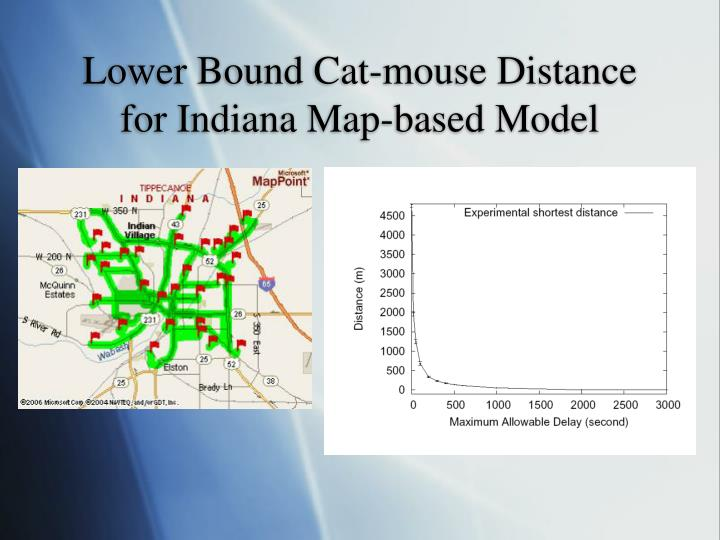Lower Bound Cat-mouse Distance for Indiana Map-based Model