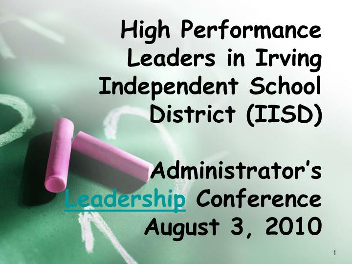 High Performance Leaders in Irving Independent School District (IISD)