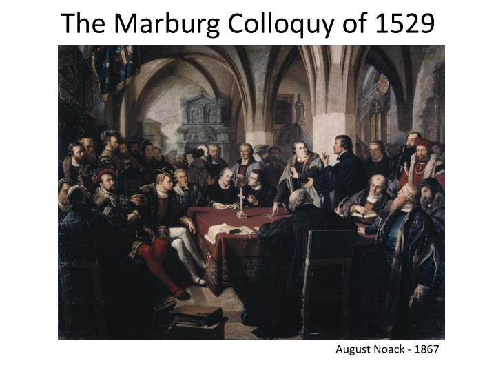 The Marburg Colloquy of 1529