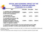 social and economic impact of the systematic pension reform through 31 12 2006