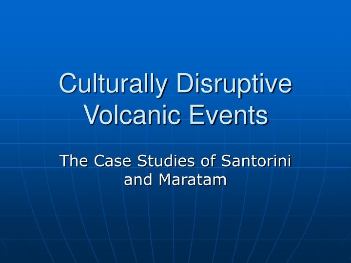 Culturally disruptive volcanic events