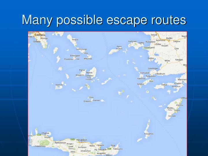 Many possible escape routes