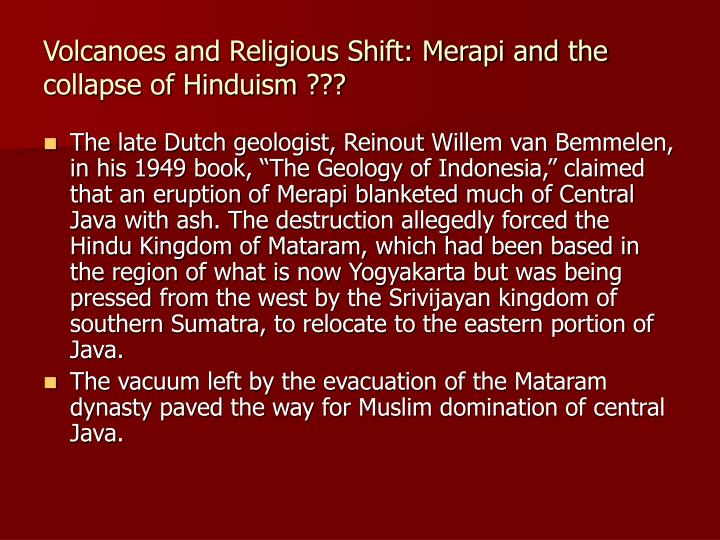Volcanoes and Religious Shift: Merapi and the collapse of Hinduism ???