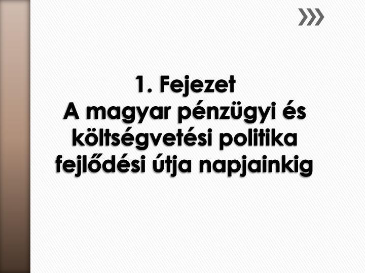 1 fejezet a magyar p nz gyi s k lts gvet si politika fejl d si tja napjainkig