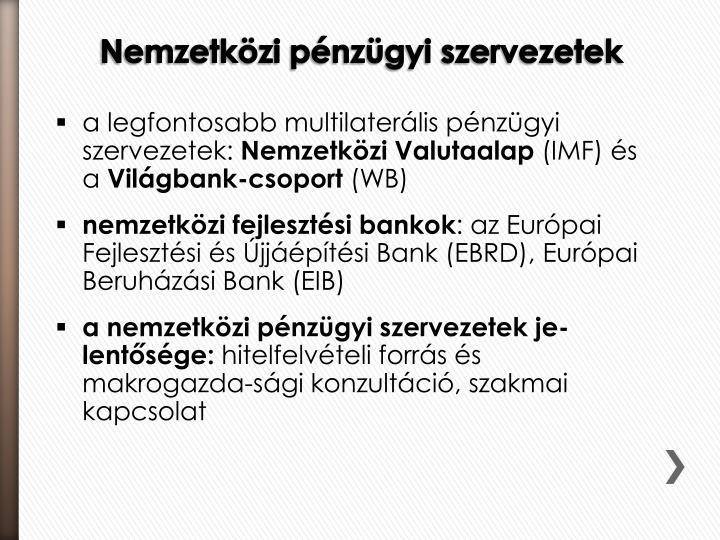 a legfontosabb multilaterális pénzügyi szervezetek: