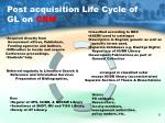 post acquisition life cycle of gl on cbm
