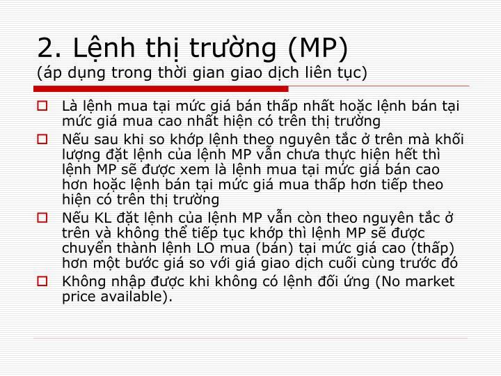 2. Lệnh thị trường (MP)